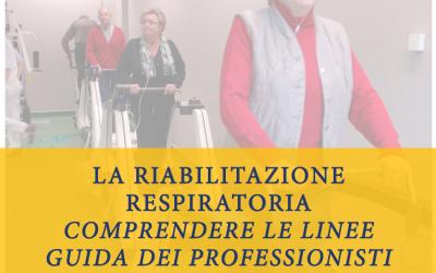 La riabilitazione respiratoria. Comprendere le linee guida dei professionisti.